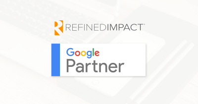 Refined Impact™, Google Partner